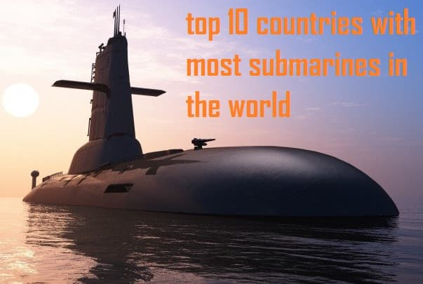 Countries with Most Submarines in the World