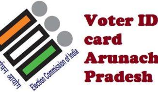 Voter ID card Arunachal Pradesh